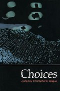 Choices by Christopher Teague (ed.)