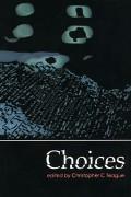 Choices by Christopher Teague (ed.)