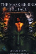 The Mask Behind the Face by Stuart Young