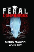 Feral Companions by Simon Maginn and Gary Fry