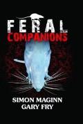 Feral Companions by Simon Maginn and Gary Fry